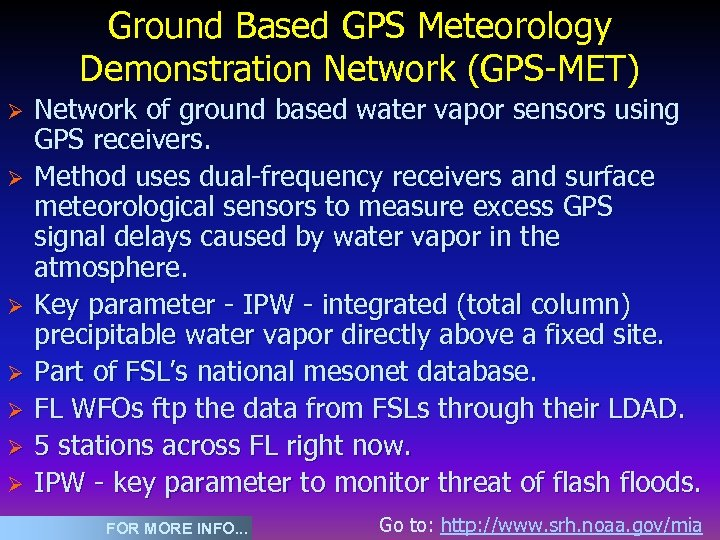 Ground Based GPS Meteorology Demonstration Network (GPS-MET) Ø Ø Ø Ø Network of ground