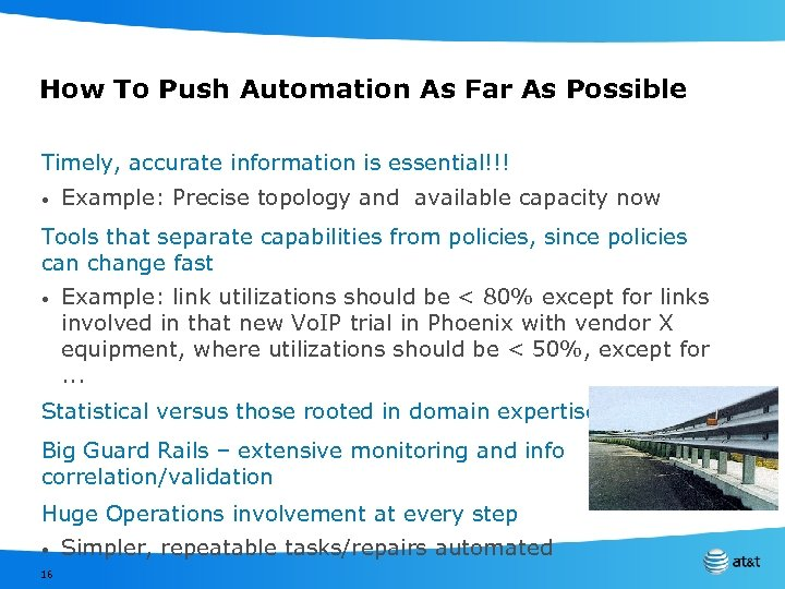 How To Push Automation As Far As Possible Timely, accurate information is essential!!! •