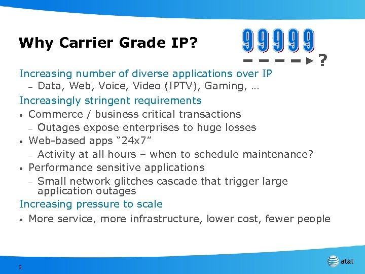 Why Carrier Grade IP? ? Increasing number of diverse applications over IP – Data,