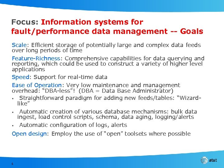 Focus: Information systems for fault/performance data management -- Goals Scale: Efficient storage of potentially