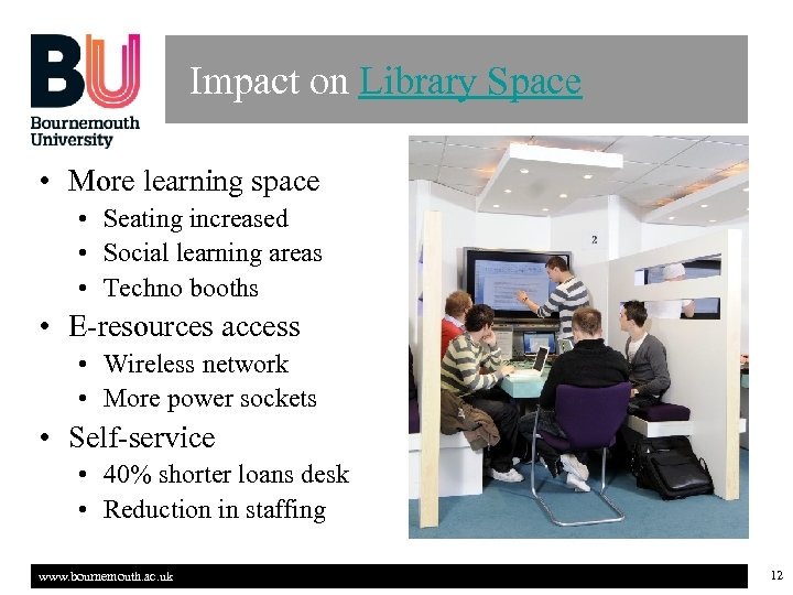 Impact on Library Space • More learning space • Seating increased • Social learning