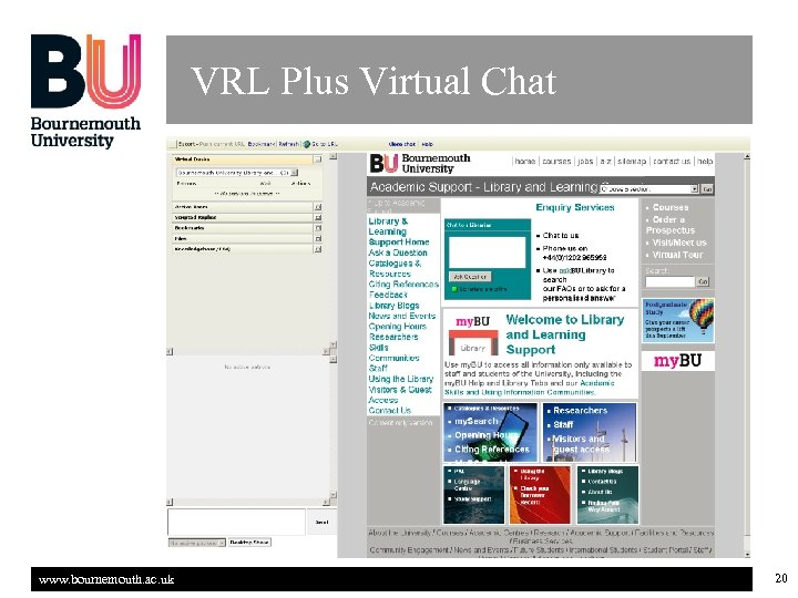 VRL Plus Virtual Chat www. bournemouth. ac. uk 20