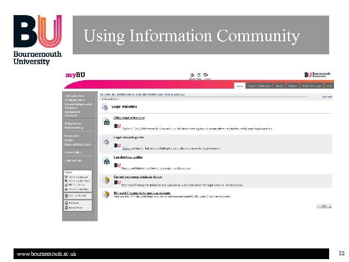 Using Information Community www. bournemouth. ac. uk 22