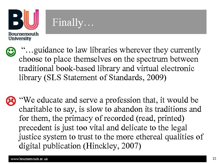 "Finally… ""…guidance to law libraries currently J choose to place themselves onwherever they between"