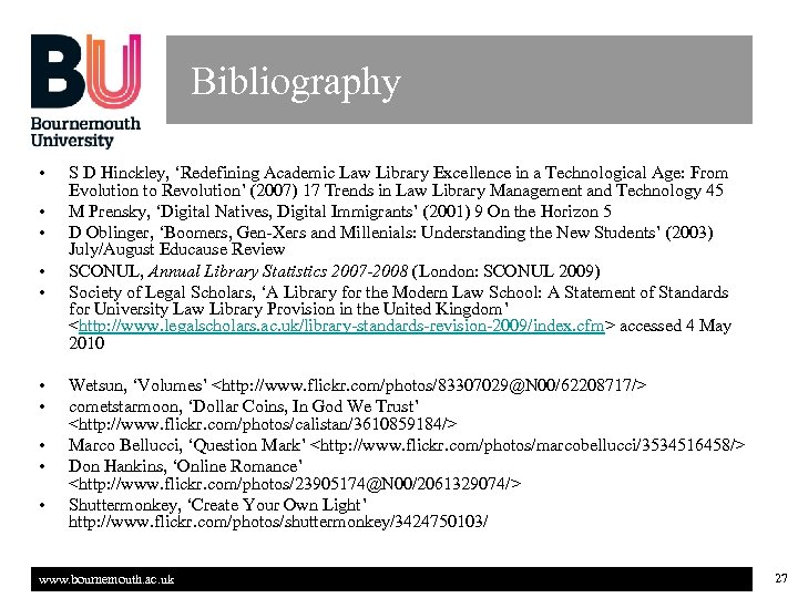 Bibliography • • • S D Hinckley, 'Redefining Academic Law Library Excellence in a