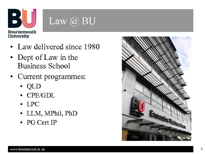 Law @ BU • Law delivered since 1980 • Dept of Law in the