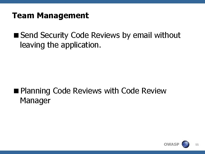 Team Management <Send Security Code Reviews by email without leaving the application. <Planning Code