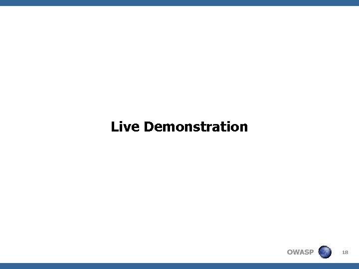 Live Demonstration OWASP 18