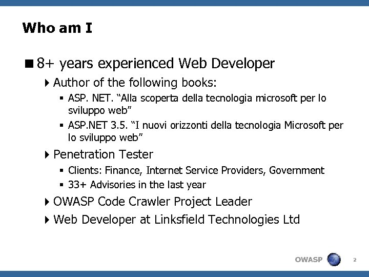 Who am I <8+ years experienced Web Developer 4 Author of the following books: