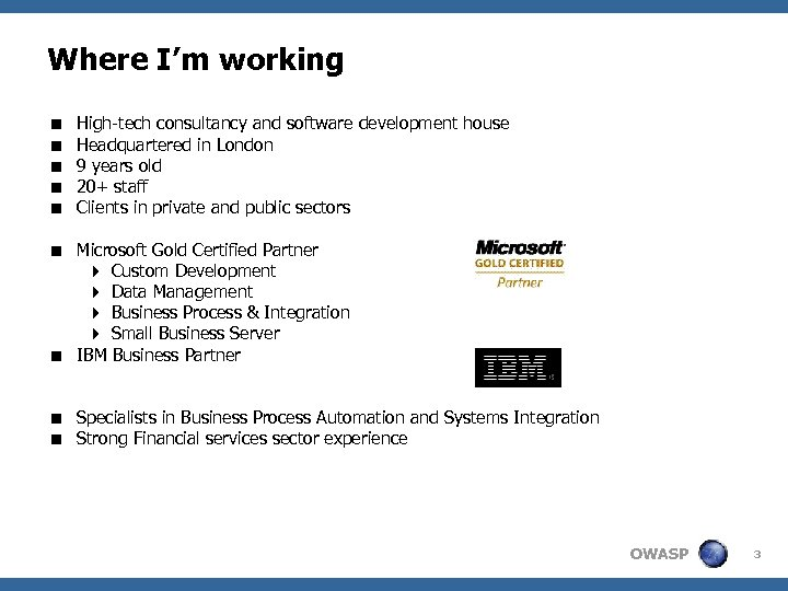 Where I'm working < < < High-tech consultancy and software development house Headquartered in