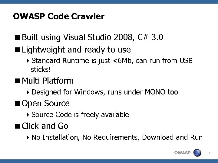 OWASP Code Crawler <Built using Visual Studio 2008, C# 3. 0 <Lightweight and ready