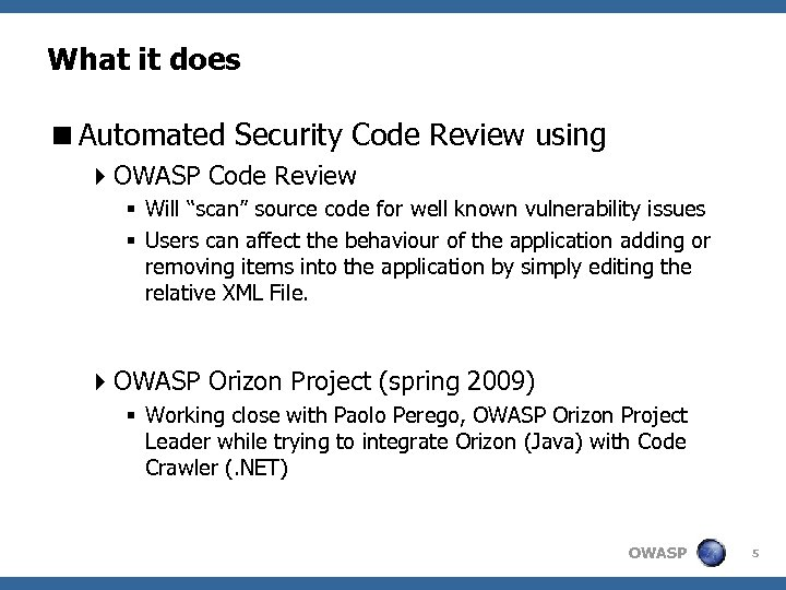 What it does <Automated Security Code Review using 4 OWASP Code Review § Will