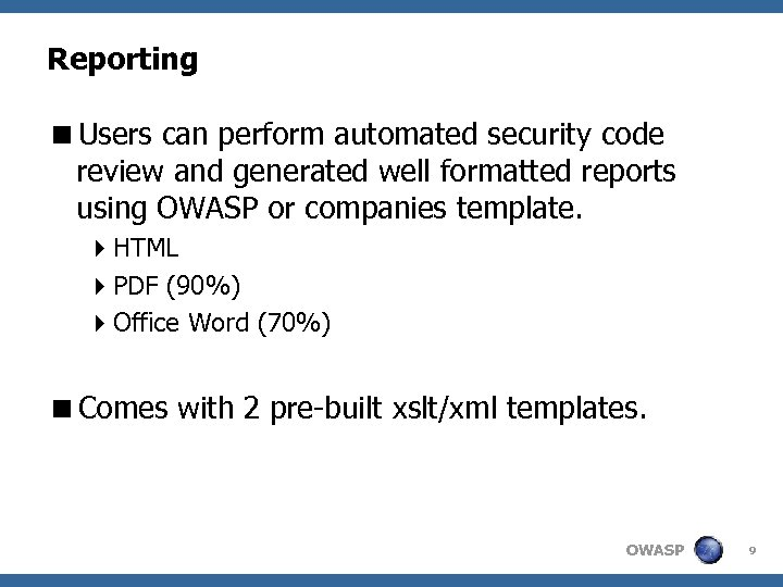 Reporting <Users can perform automated security code review and generated well formatted reports using
