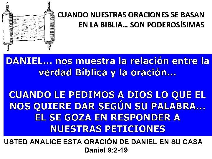 CUANDO NUESTRAS ORACIONES SE BASAN EN LA BIBLIA… SON PODEROSÍSIMAS DANIEL… nos muestra la