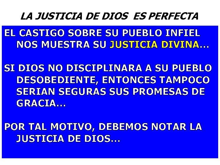 LA JUSTICIA DE DIOS ES PERFECTA EL CASTIGO SOBRE SU PUEBLO INFIEL NOS MUESTRA