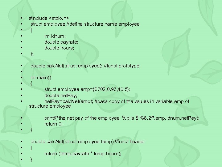 • • #include <stdio. h> struct employee //define structure name employee { int