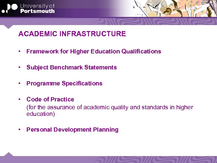 ACADEMIC INFRASTRUCTURE • Framework for Higher Education Qualifications • Subject Benchmark Statements • Programme