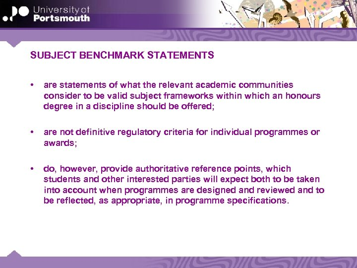 SUBJECT BENCHMARK STATEMENTS • are statements of what the relevant academic communities consider to