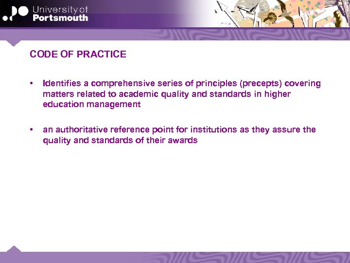 CODE OF PRACTICE • Identifies a comprehensive series of principles (precepts) covering matters related