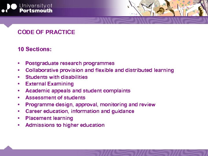 CODE OF PRACTICE 10 Sections: • • • Postgraduate research programmes Collaborative provision and