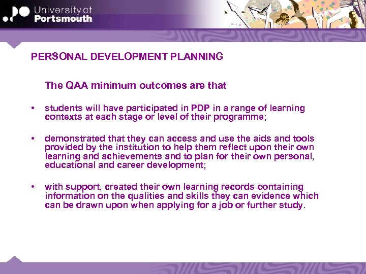 PERSONAL DEVELOPMENT PLANNING The QAA minimum outcomes are that • students will have participated