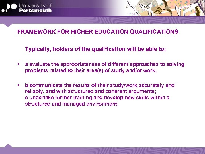 FRAMEWORK FOR HIGHER EDUCATION QUALIFICATIONS Typically, holders of the qualification will be able to: