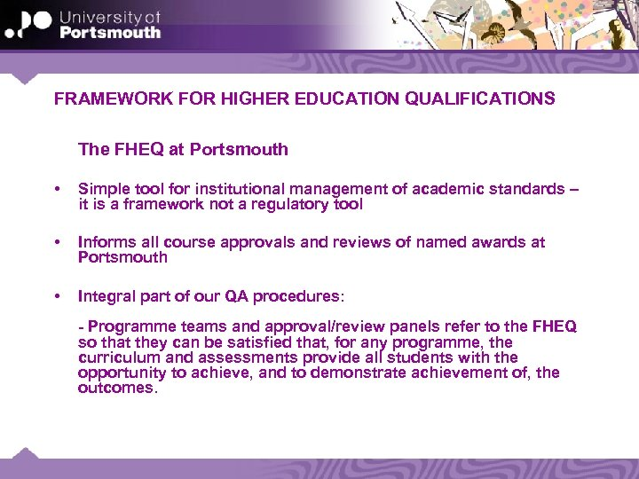 FRAMEWORK FOR HIGHER EDUCATION QUALIFICATIONS The FHEQ at Portsmouth • Simple tool for institutional