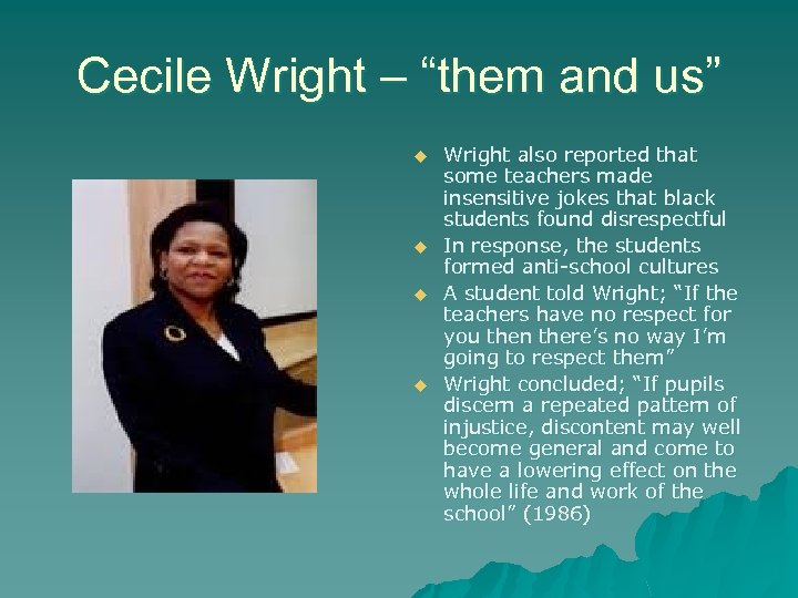"""Cecile Wright – """"them and us"""" u u Wright also reported that some teachers"""