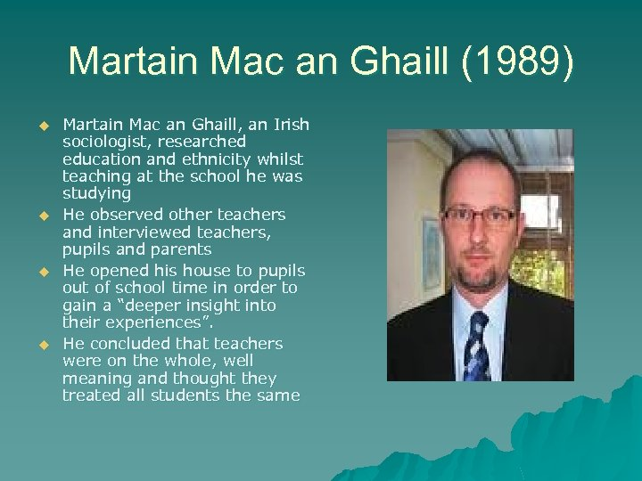 Martain Mac an Ghaill (1989) u u Martain Mac an Ghaill, an Irish sociologist,