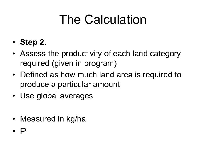 The Calculation • Step 2. • Assess the productivity of each land category required