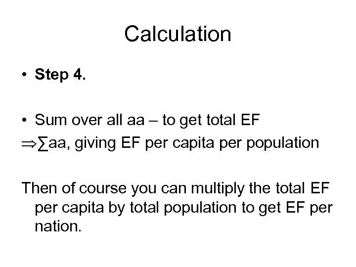 Calculation • Step 4. • Sum over all aa – to get total EF