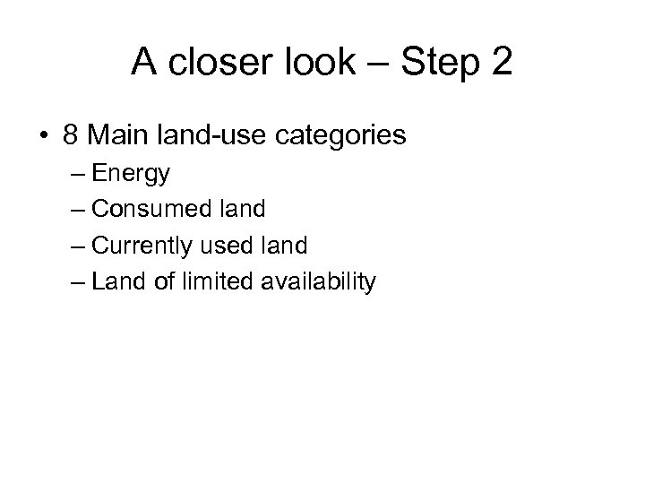 A closer look – Step 2 • 8 Main land-use categories – Energy –