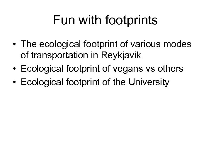Fun with footprints • The ecological footprint of various modes of transportation in Reykjavik