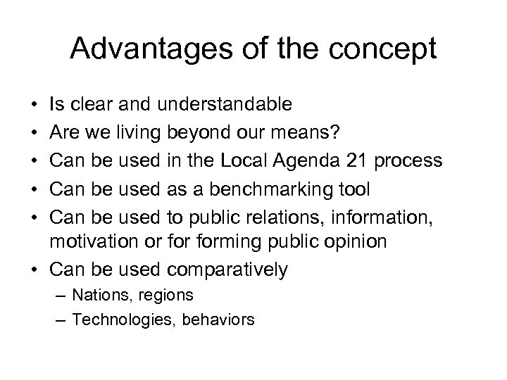 Advantages of the concept • • • Is clear and understandable Are we living