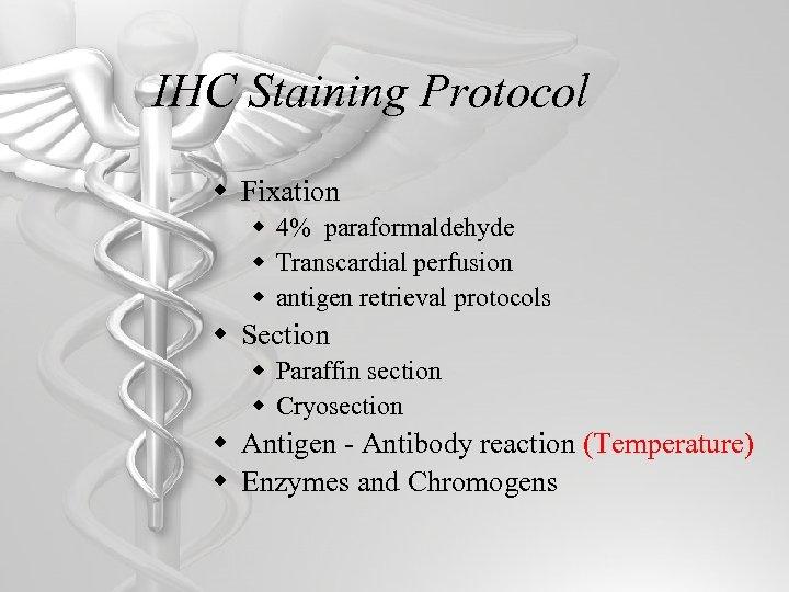 IHC Staining Protocol w Fixation w 4% paraformaldehyde w Transcardial perfusion w antigen retrieval