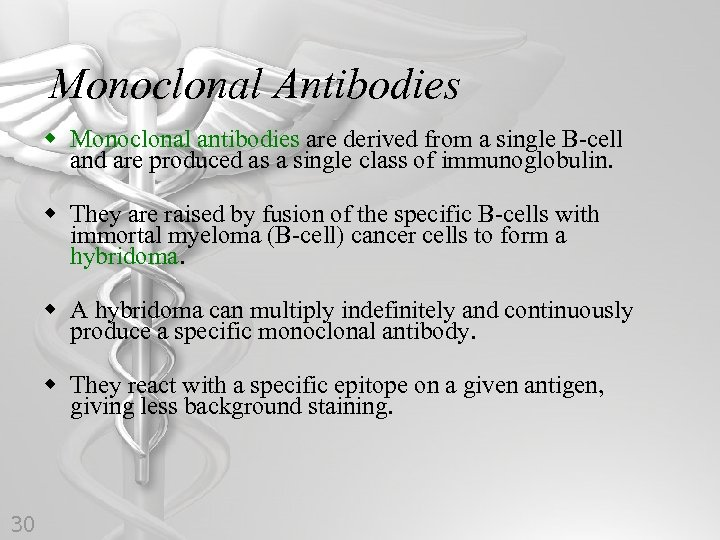 Monoclonal Antibodies w Monoclonal antibodies are derived from a single B-cell and are produced