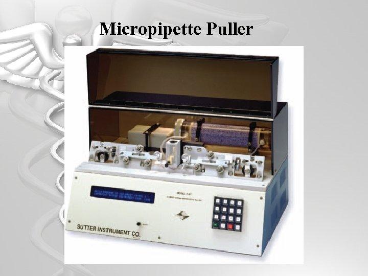 Micropipette Puller