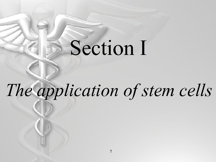 Section I The application of stem cells 7
