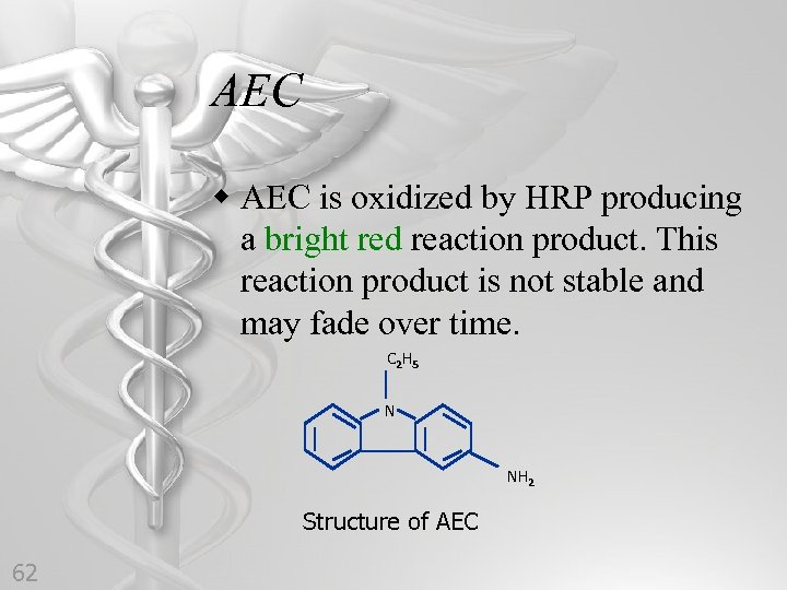 AEC w AEC is oxidized by HRP producing a bright red reaction product. This