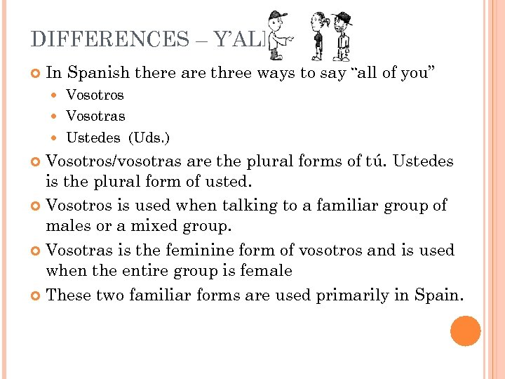 "DIFFERENCES – Y'ALL In Spanish there are three ways to say ""all of you"""
