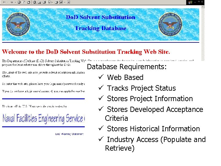 Database Requirements: ü Web Based ü Tracks Project Status ü Stores Project Information ü