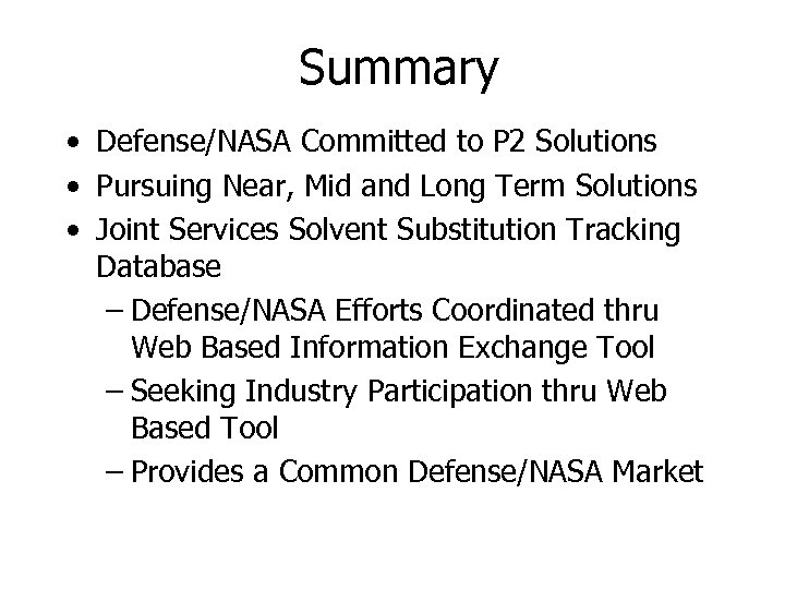 Summary • Defense/NASA Committed to P 2 Solutions • Pursuing Near, Mid and Long