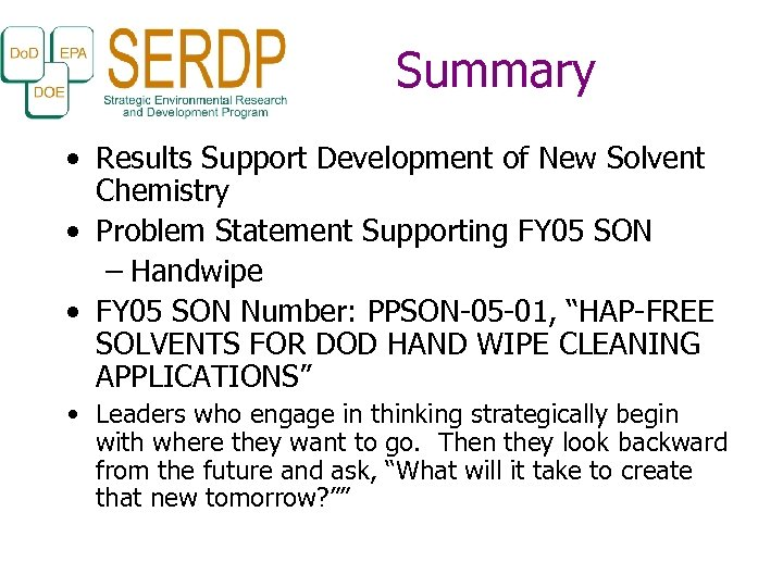 Summary • Results Support Development of New Solvent Chemistry • Problem Statement Supporting FY
