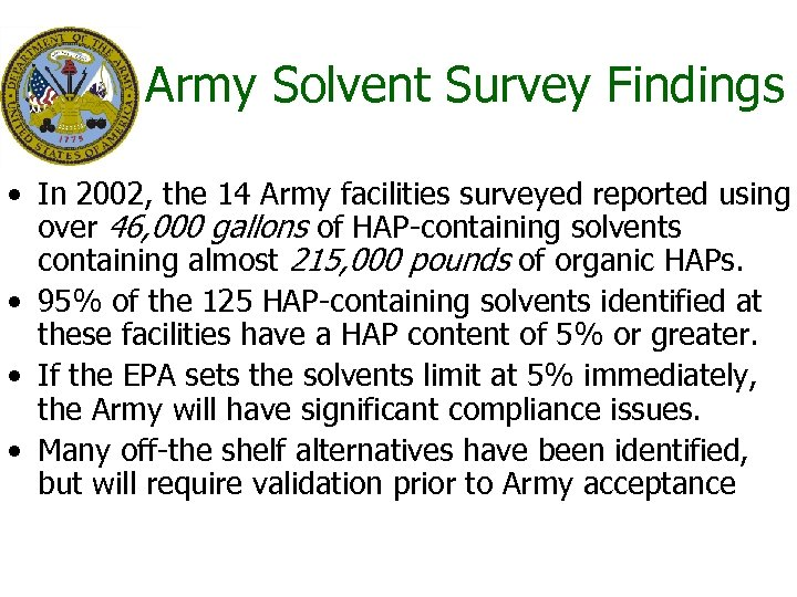 Army Solvent Survey Findings • In 2002, the 14 Army facilities surveyed reported using