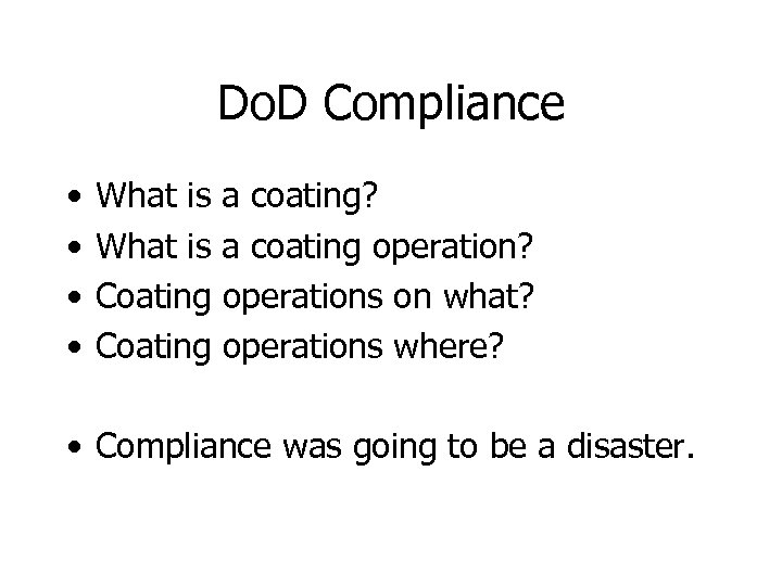 Do. D Compliance • • What is a coating? What is a coating operation?