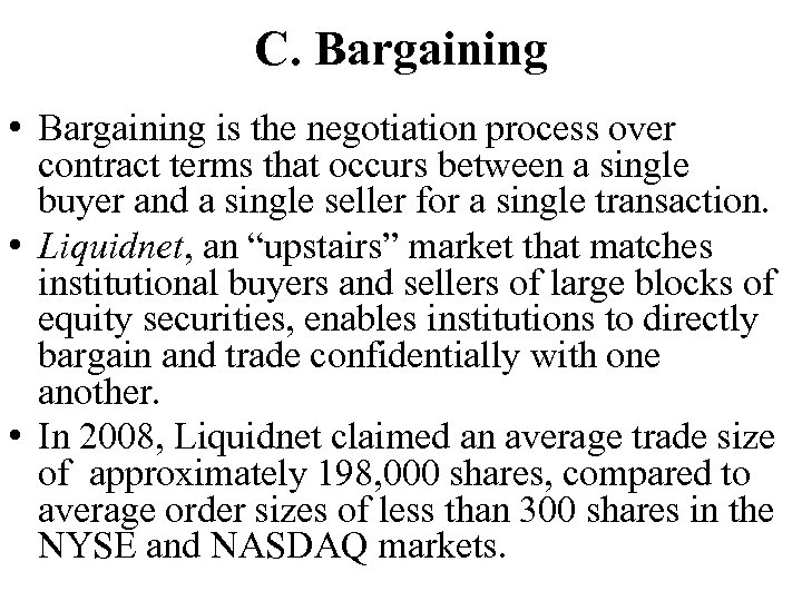 C. Bargaining • Bargaining is the negotiation process over contract terms that occurs between