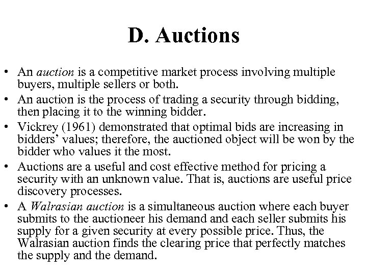 D. Auctions • An auction is a competitive market process involving multiple buyers, multiple