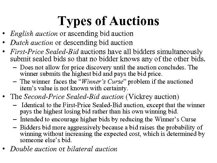 Types of Auctions • English auction or ascending bid auction • Dutch auction or