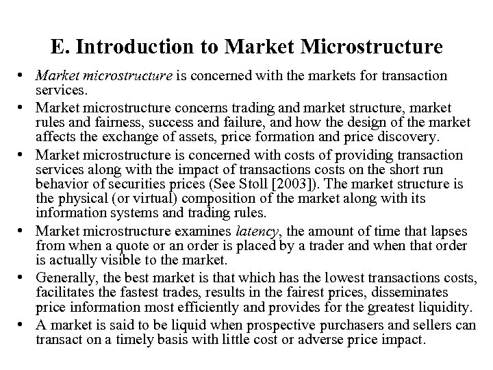 E. Introduction to Market Microstructure • Market microstructure is concerned with the markets for
