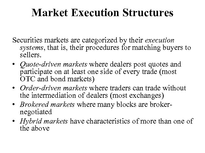 Market Execution Structures Securities markets are categorized by their execution systems, that is, their